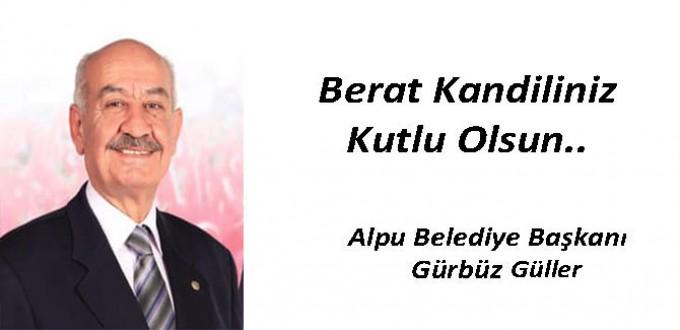 Alpu Belediye Başkanı Gürbüz GÜLLER'den Berat Kandili Kutlaması