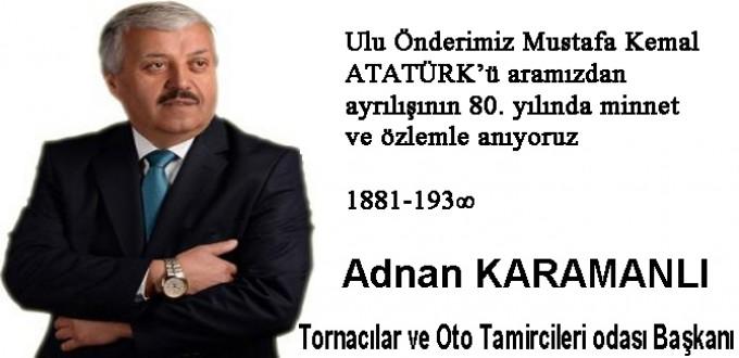 Ulu Önderimiz Mustafa Kemal ATATÜRK'ü minnet ve özlemle anıyoruz.